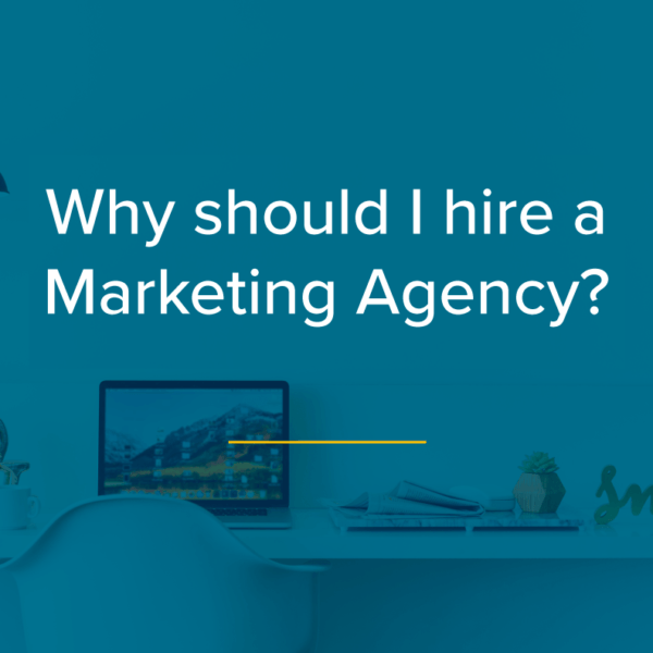Why should I hire a Marketing Agency
